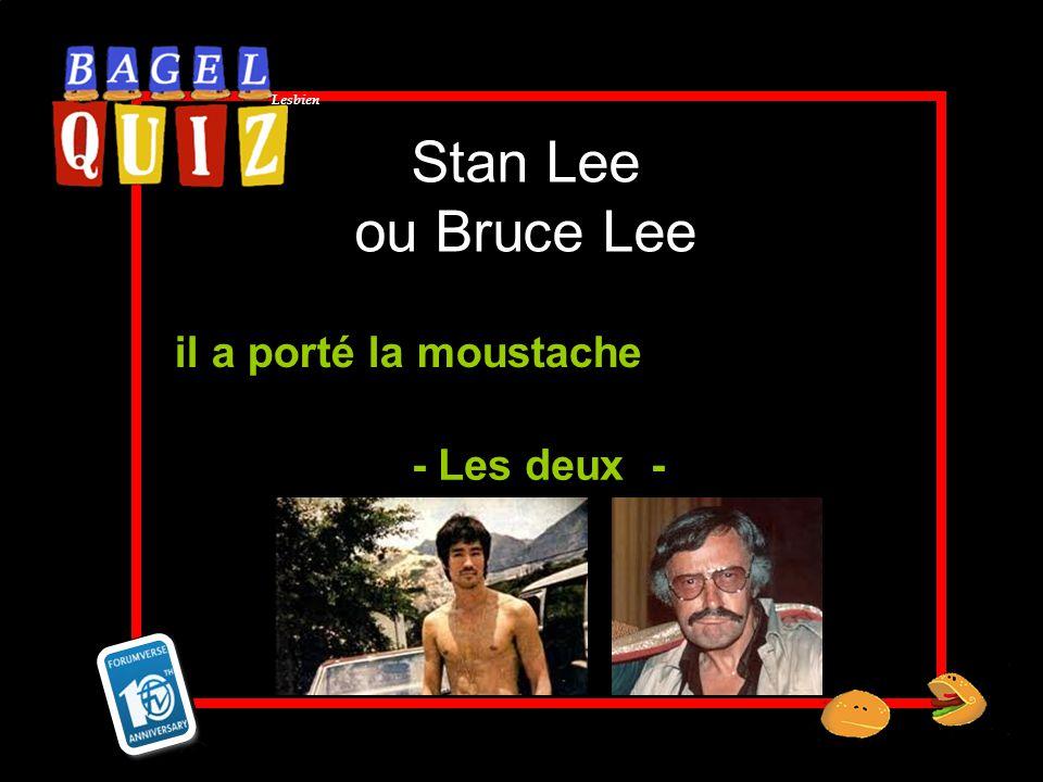 Stan Lee ou Bruce Lee il a porté la moustache - Les deux -