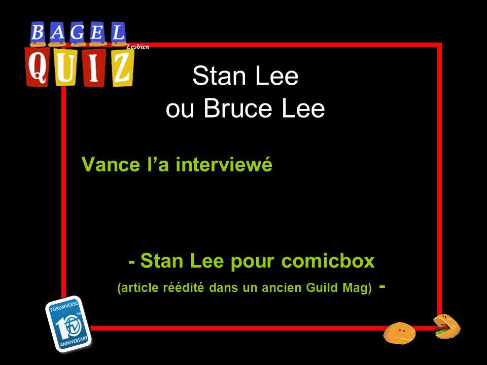 - Stan Lee pour comicbox (article réédité dans un ancien Guild Mag) -