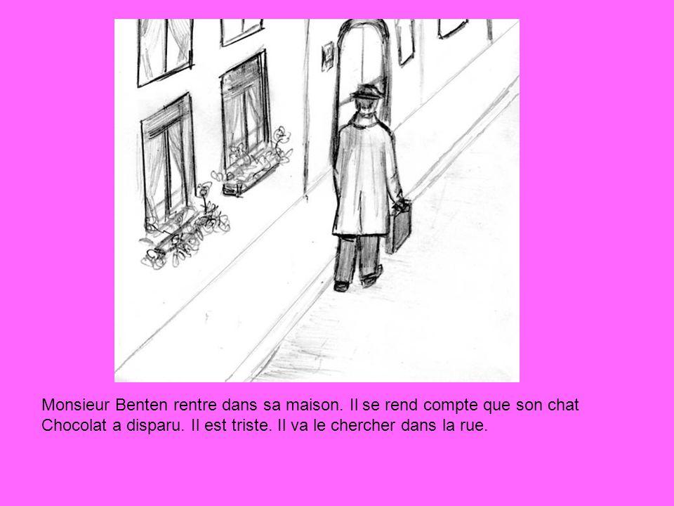 Monsieur Benten rentre dans sa maison