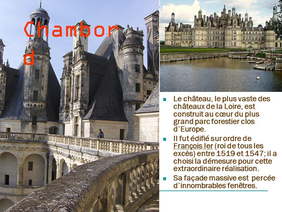Chambord Le château, le plus vaste des châteaux de la Loire, est construit au cœur du plus grand parc forestier clos d'Europe.
