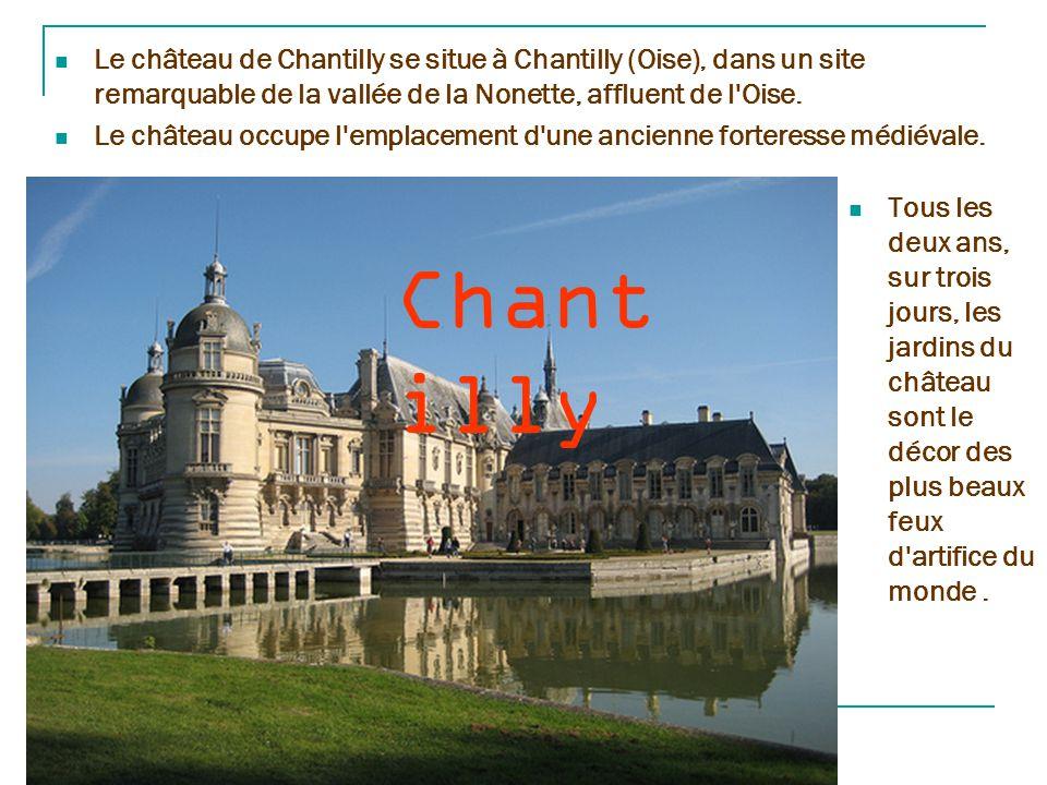 Le château de Chantilly se situe à Chantilly (Oise), dans un site remarquable de la vallée de la Nonette, affluent de l Oise.