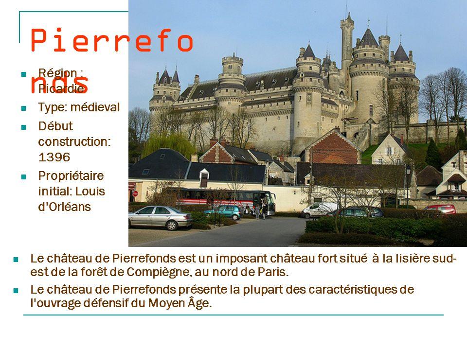 Pierrefonds Région : Picardie Type: médieval Début construction: 1396