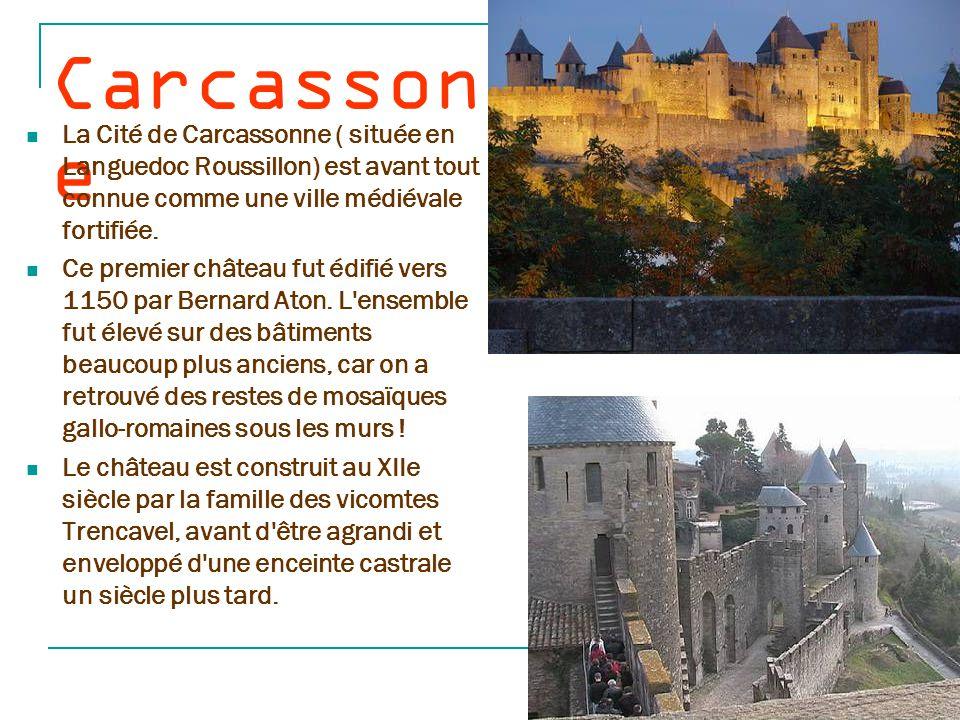Carcassone La Cité de Carcassonne ( située en Languedoc Roussillon) est avant tout connue comme une ville médiévale fortifiée.