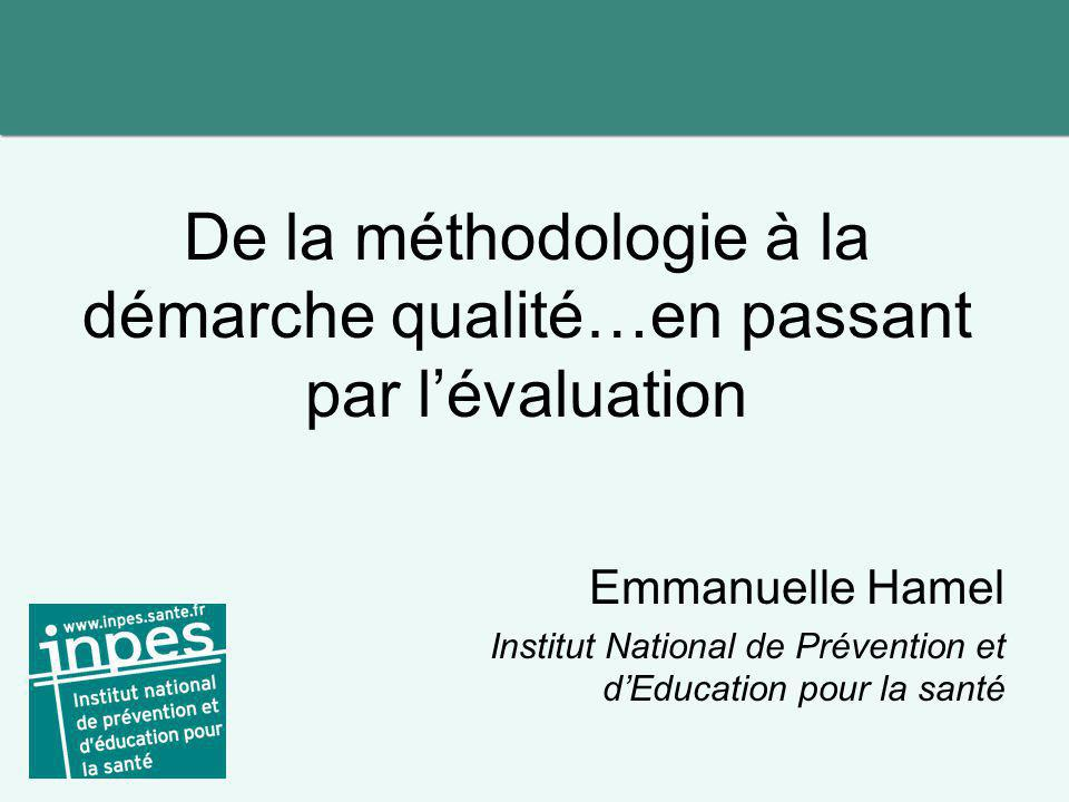 De la méthodologie à la démarche qualité…en passant par l'évaluation