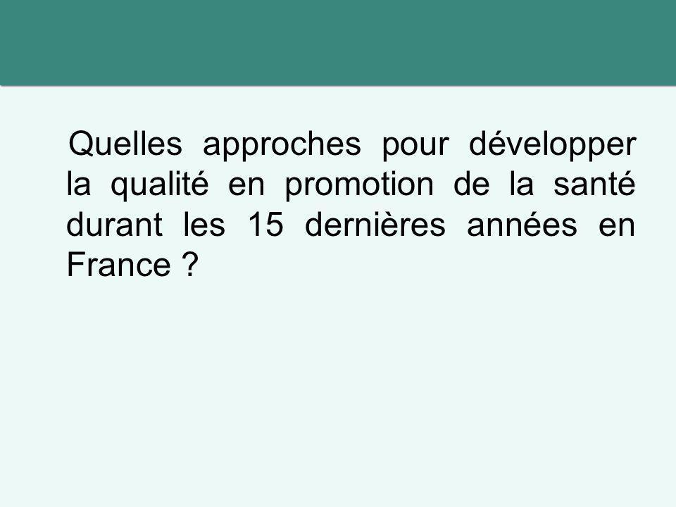 Quelles approches pour développer la qualité en promotion de la santé durant les 15 dernières années en France