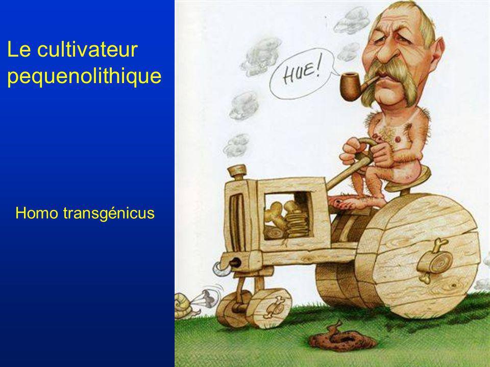 Le cultivateur pequenolithique Homo transgénicus