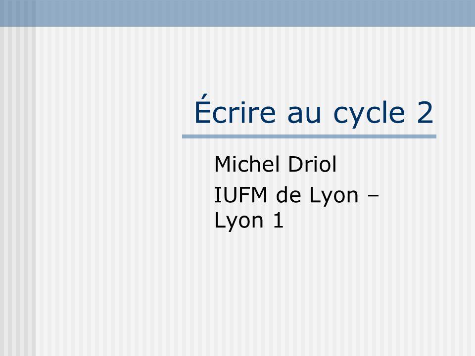 Michel Driol IUFM de Lyon – Lyon 1