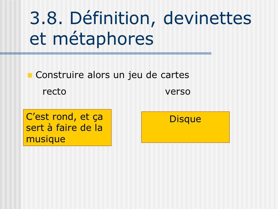 3.8. Définition, devinettes et métaphores
