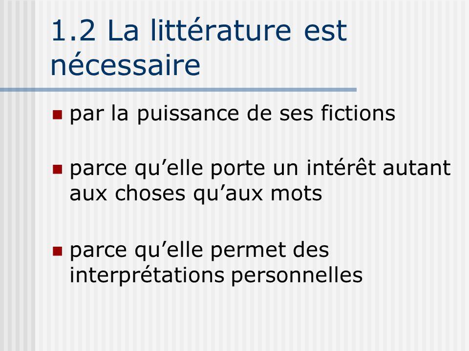 1.2 La littérature est nécessaire