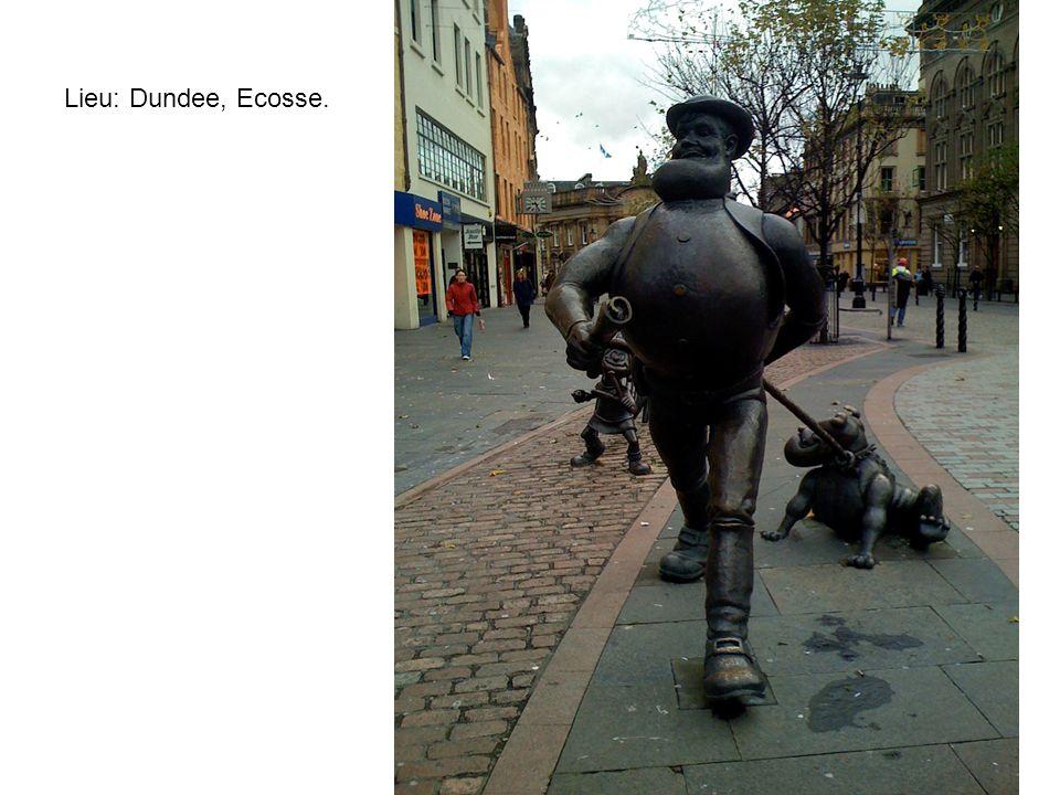Lieu: Dundee, Ecosse.