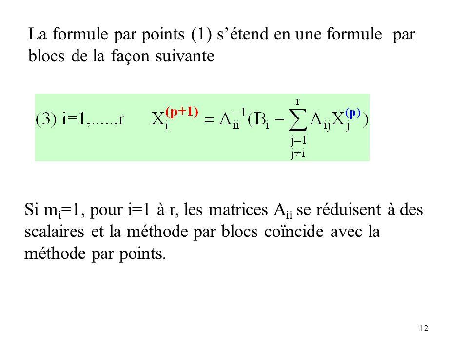 La formule par points (1) s'étend en une formule par blocs de la façon suivante