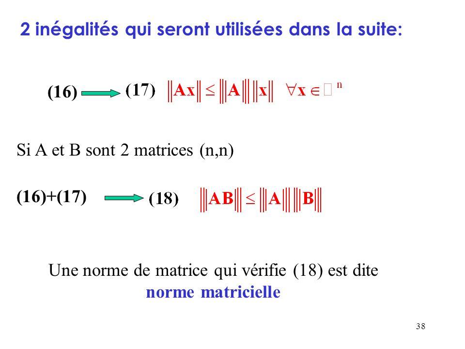 Une norme de matrice qui vérifie (18) est dite norme matricielle