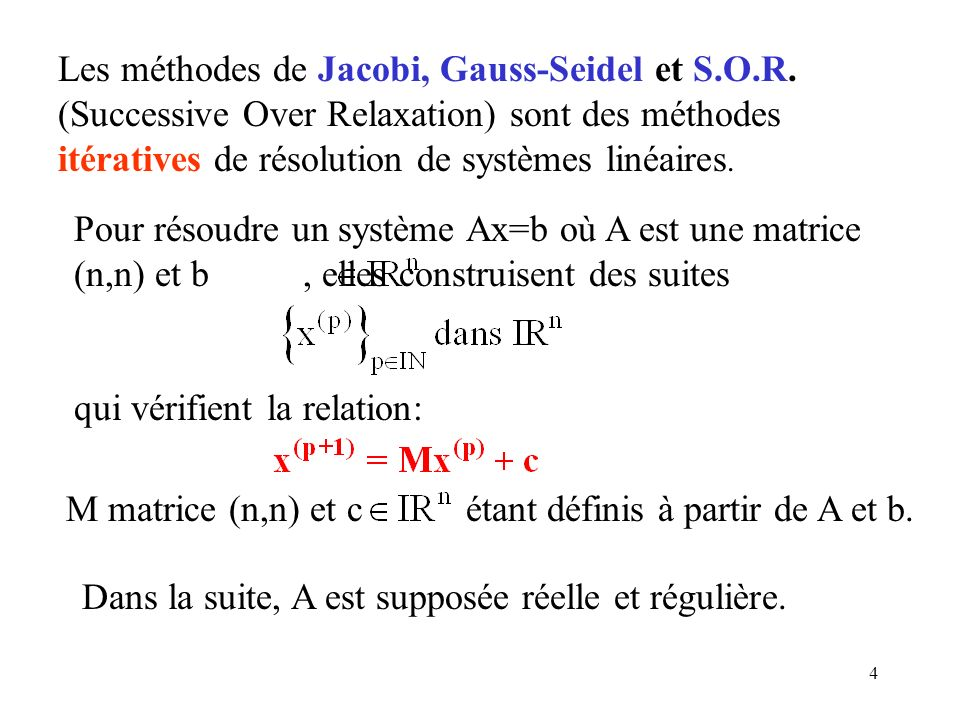 Les méthodes de Jacobi, Gauss-Seidel et S. O. R