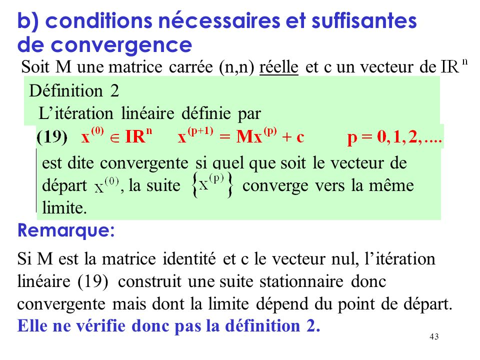 b) conditions nécessaires et suffisantes de convergence