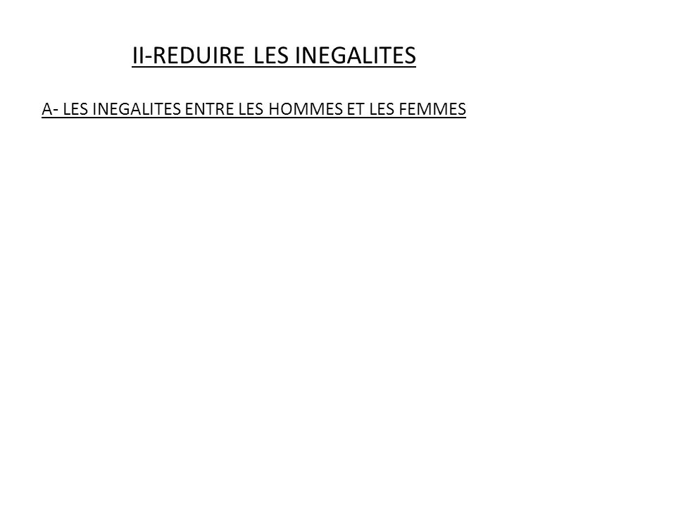 II-REDUIRE LES INEGALITES