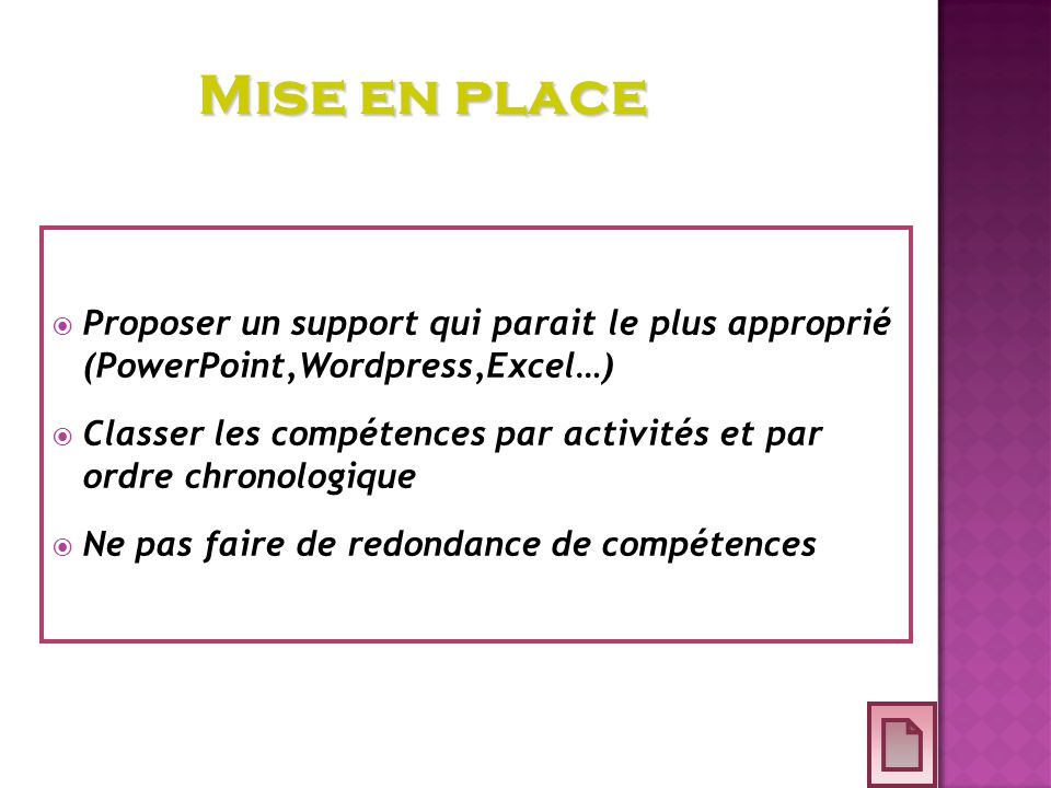 Mise en place Proposer un support qui parait le plus approprié (PowerPoint,Wordpress,Excel…)