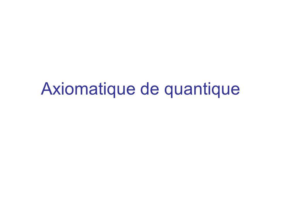 Axiomatique de quantique