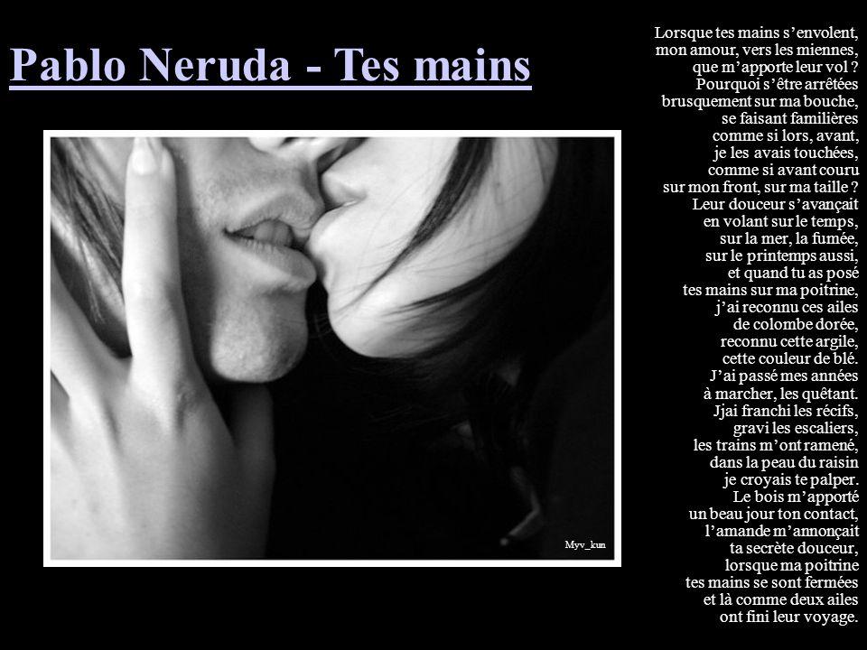 Pablo Neruda - Tes mains