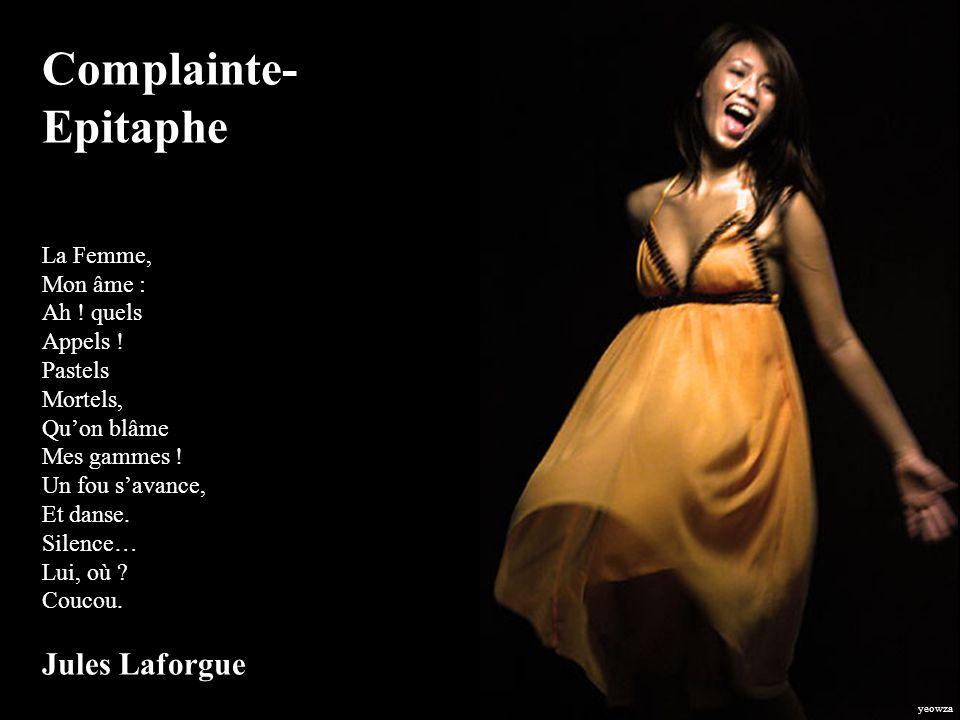 Complainte-Epitaphe La Femme, Mon âme : Ah. quels Appels