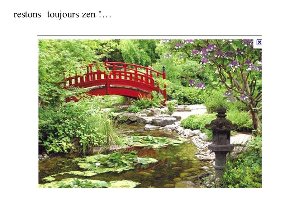 restons toujours zen !…