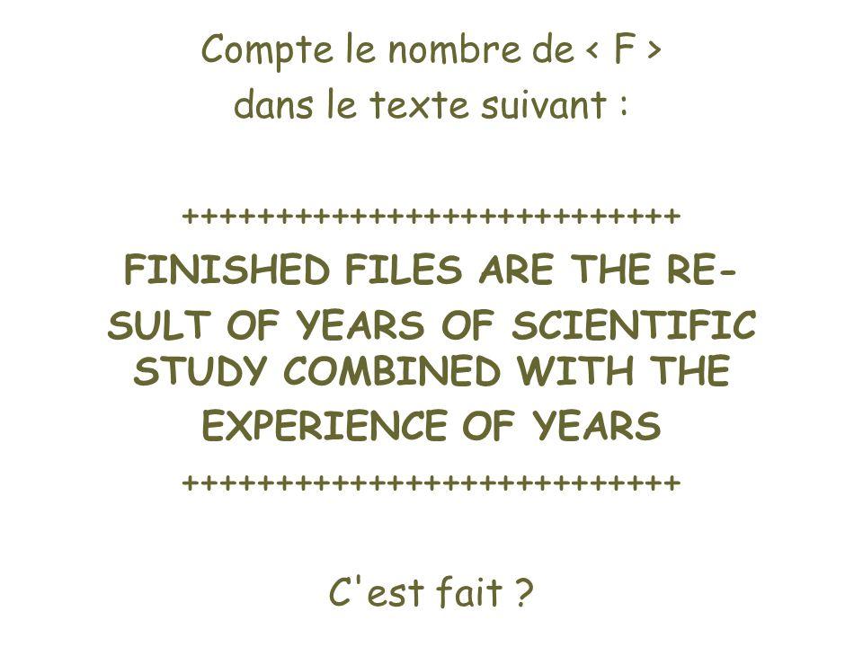 Compte le nombre de < F > dans le texte suivant :