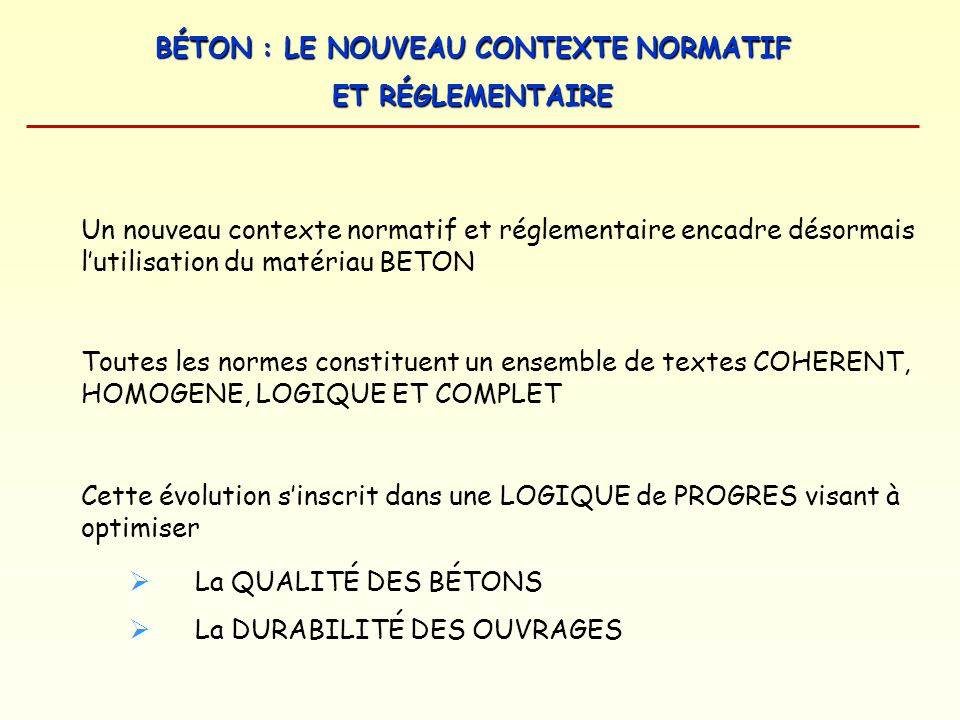 Un nouveau contexte normatif et réglementaire encadre désormais l'utilisation du matériau BETON