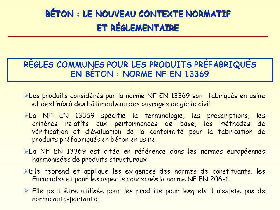 RÈGLES COMMUNES POUR LES PRODUITS PRÉFABRIQUÉS EN BÉTON : NORME NF EN 13369