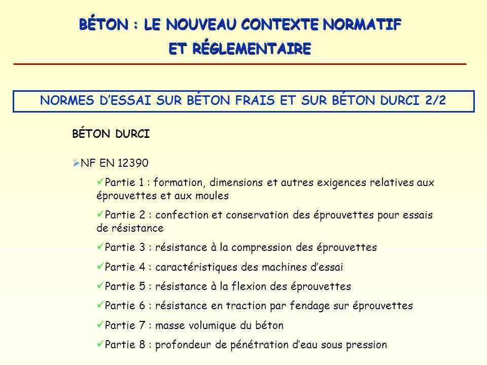 NORMES D'ESSAI SUR BÉTON FRAIS ET SUR BÉTON DURCI 2/2
