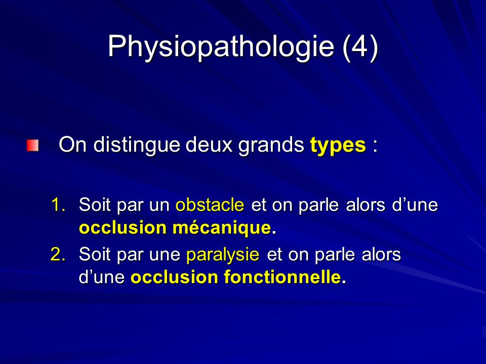 Physiopathologie (4) On distingue deux grands types :