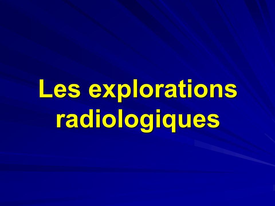 Les explorations radiologiques