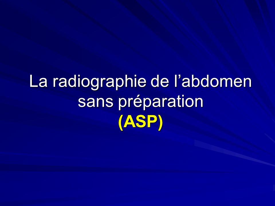 La radiographie de l'abdomen sans préparation (ASP)