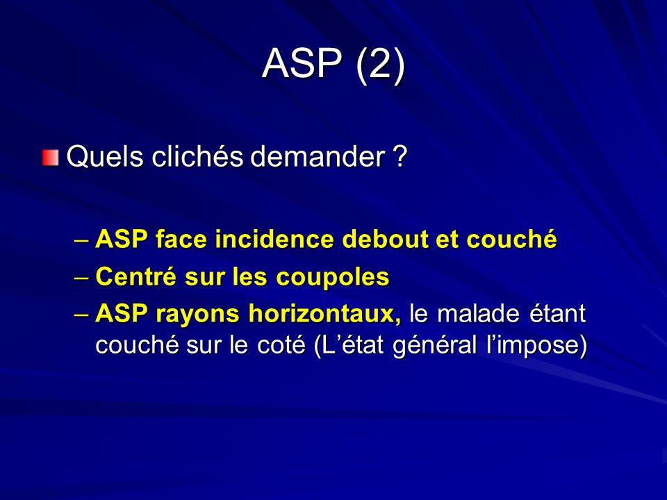 ASP (2) Quels clichés demander ASP face incidence debout et couché