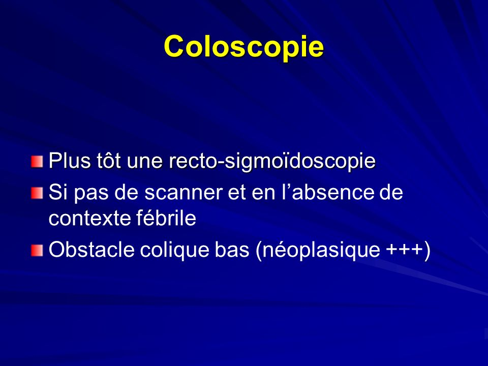 Coloscopie Plus tôt une recto-sigmoïdoscopie