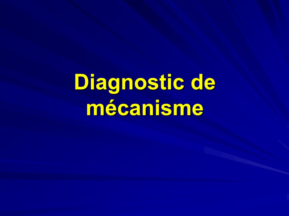 Diagnostic de mécanisme