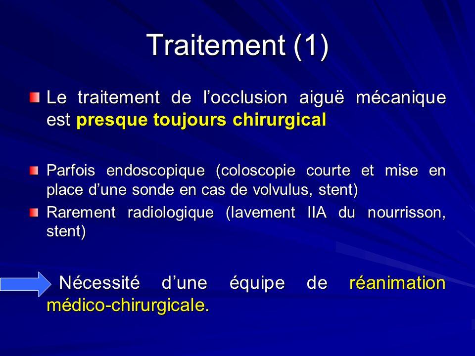 Traitement (1) Le traitement de l'occlusion aiguë mécanique est presque toujours chirurgical.