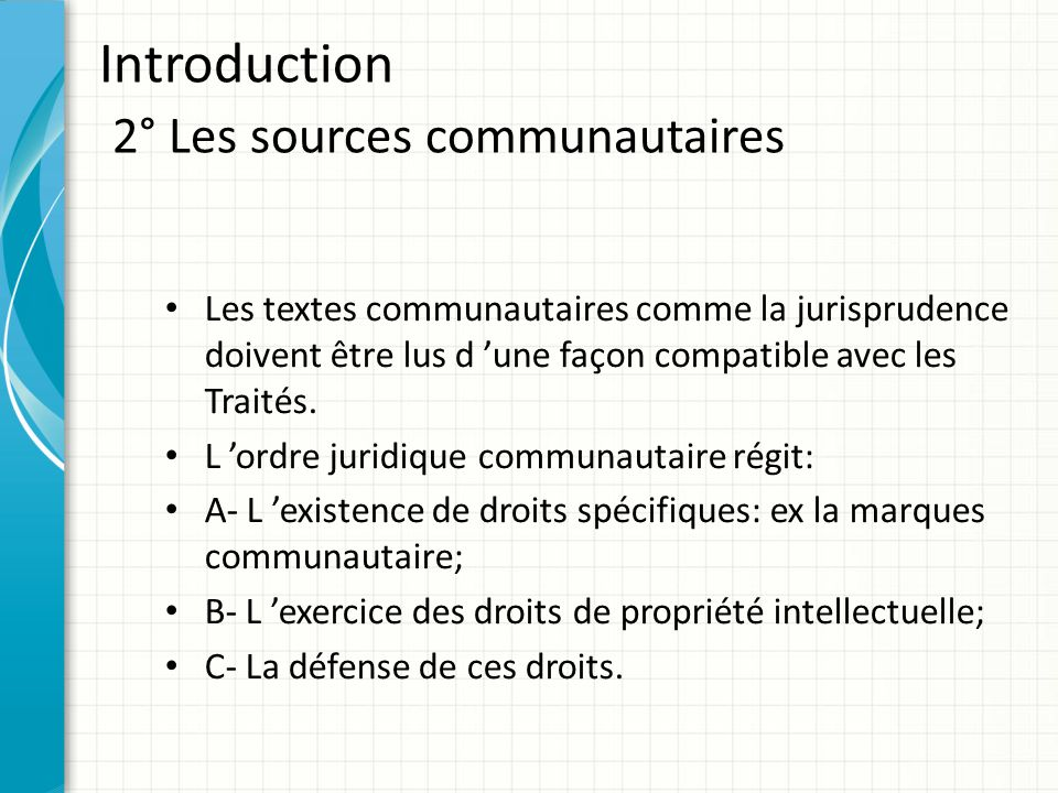 Introduction 2° Les sources communautaires