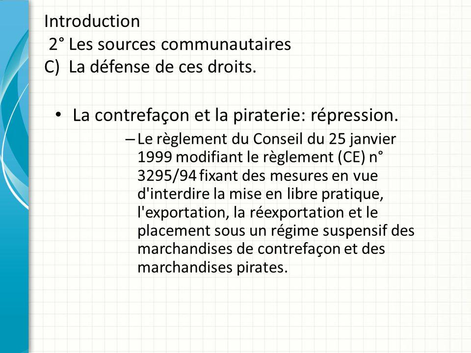 La contrefaçon et la piraterie: répression.