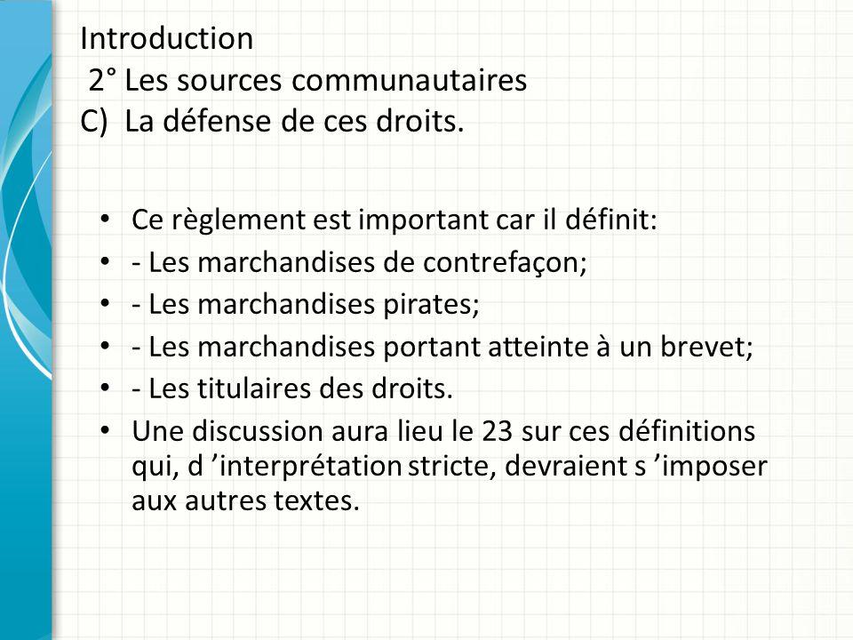 Introduction 2° Les sources communautaires C) La défense de ces droits.