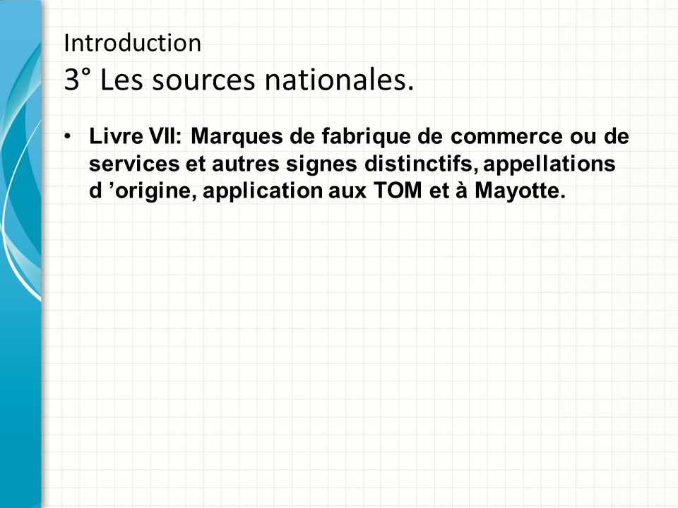 Introduction 3° Les sources nationales.