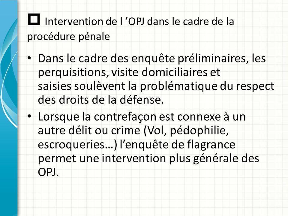  Intervention de l 'OPJ dans le cadre de la procédure pénale