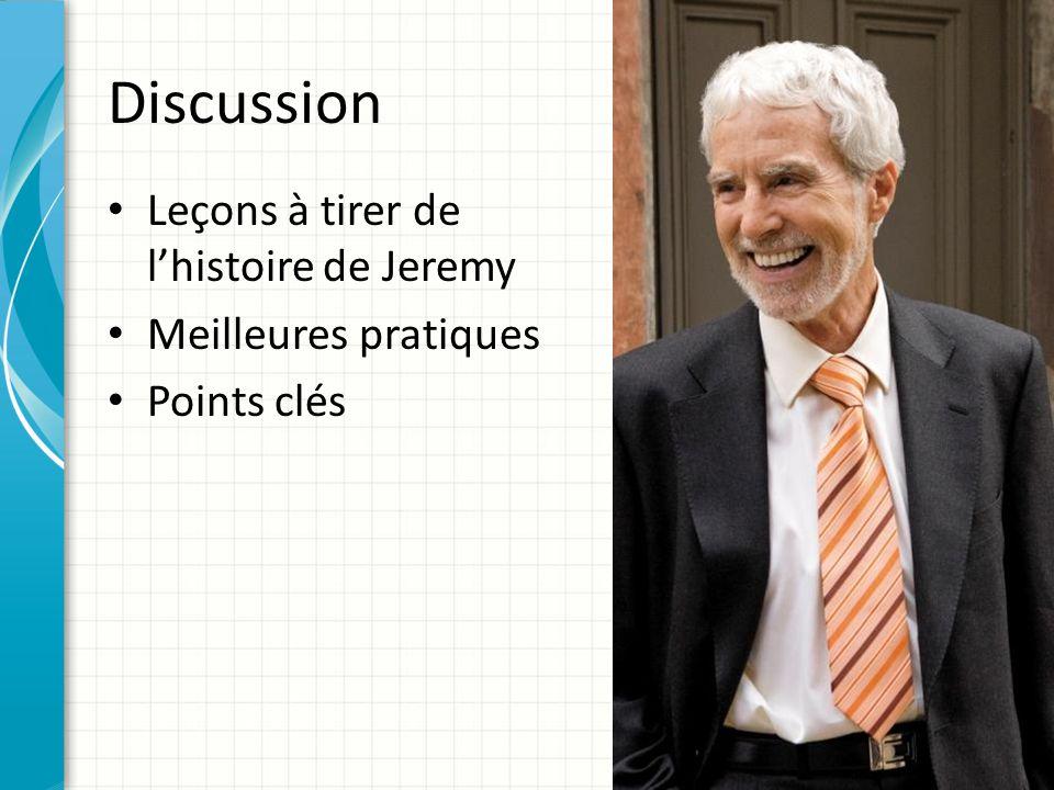 Discussion Leçons à tirer de l'histoire de Jeremy Meilleures pratiques