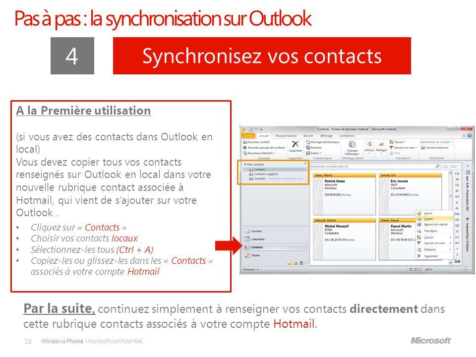 4 Pas à pas : la synchronisation sur Outlook Synchronisez vos contacts