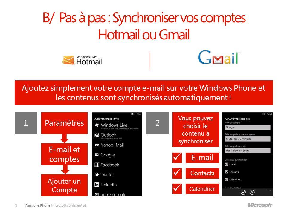 B/ Pas à pas : Synchroniser vos comptes Hotmail ou Gmail