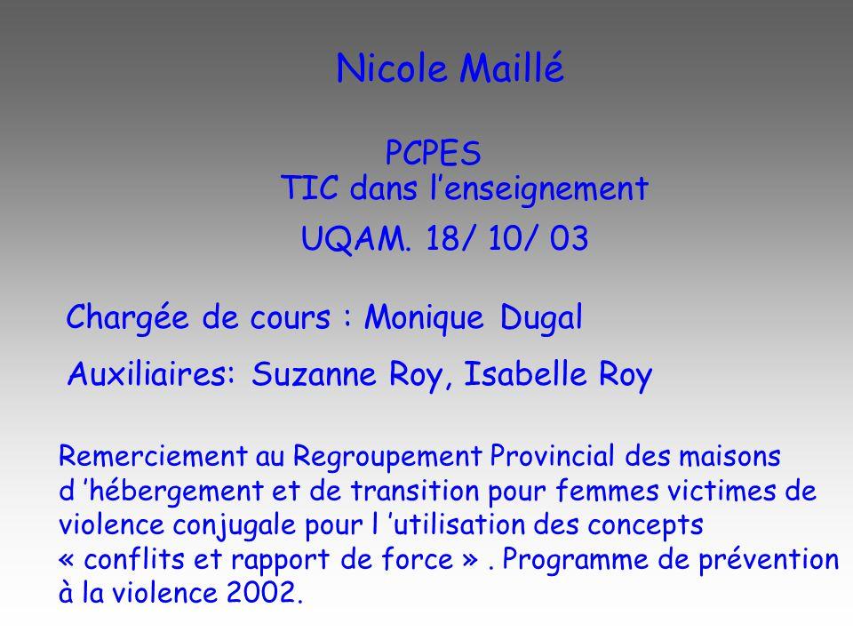 Nicole Maillé PCPES TIC dans l'enseignement UQAM. 18/ 10/ 03