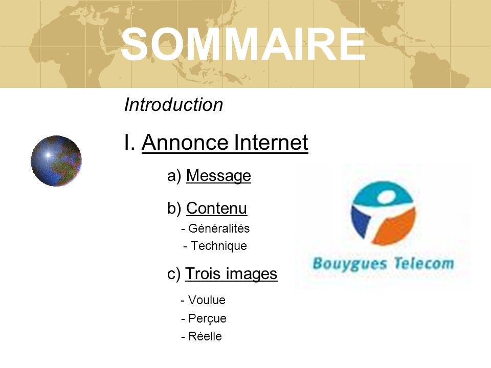 SOMMAIRE I. Annonce Internet a) Message c) Trois images Introduction