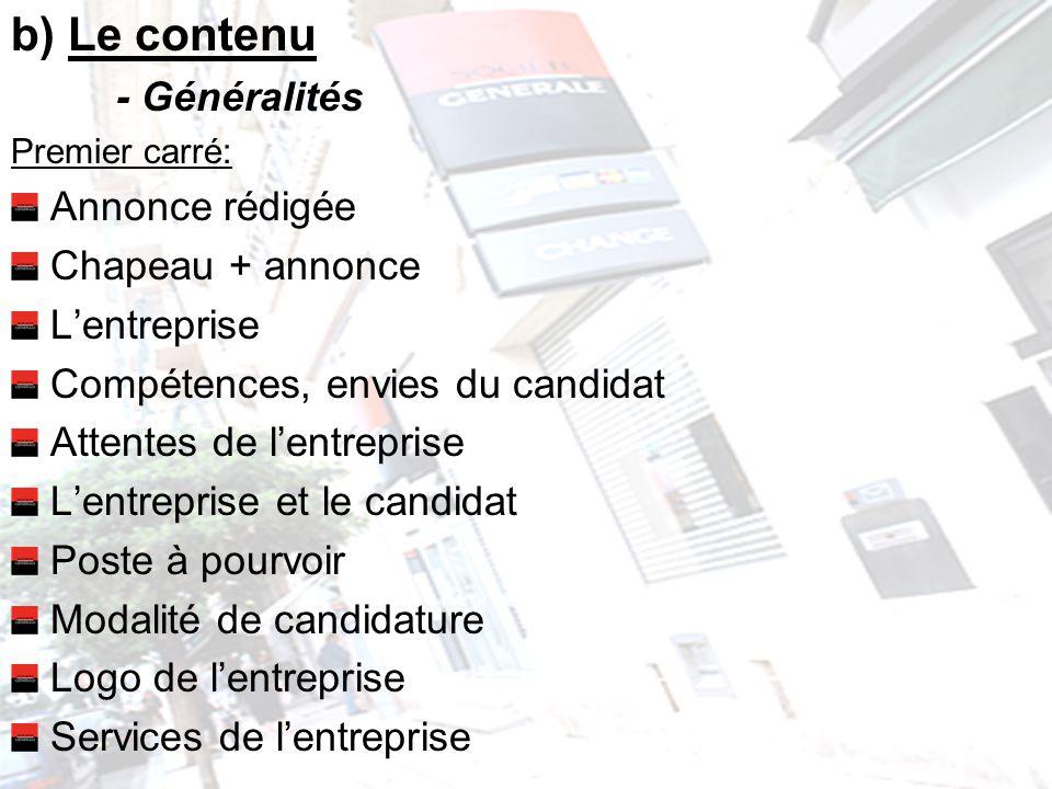 b) Le contenu - Généralités Annonce rédigée Chapeau + annonce