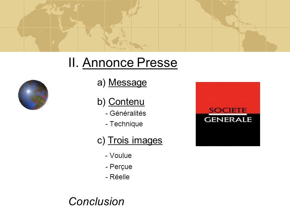 II. Annonce Presse a) Message c) Trois images Conclusion b) Contenu