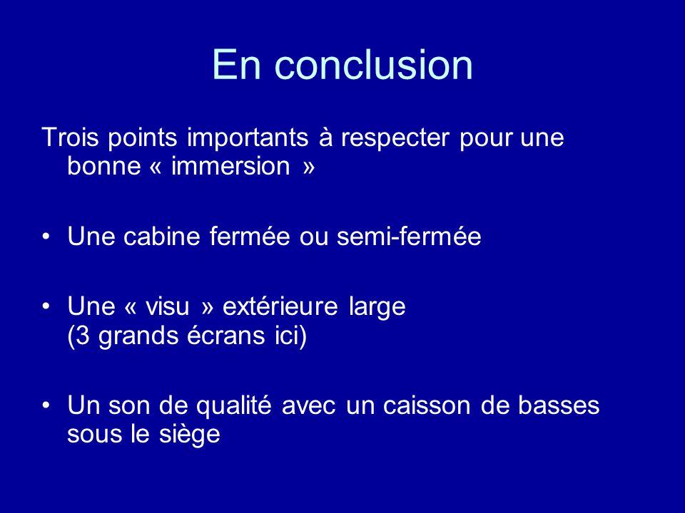 En conclusion Trois points importants à respecter pour une bonne « immersion » Une cabine fermée ou semi-fermée.
