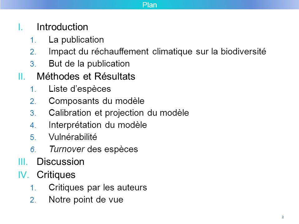 Introduction Méthodes et Résultats Discussion Critiques La publication
