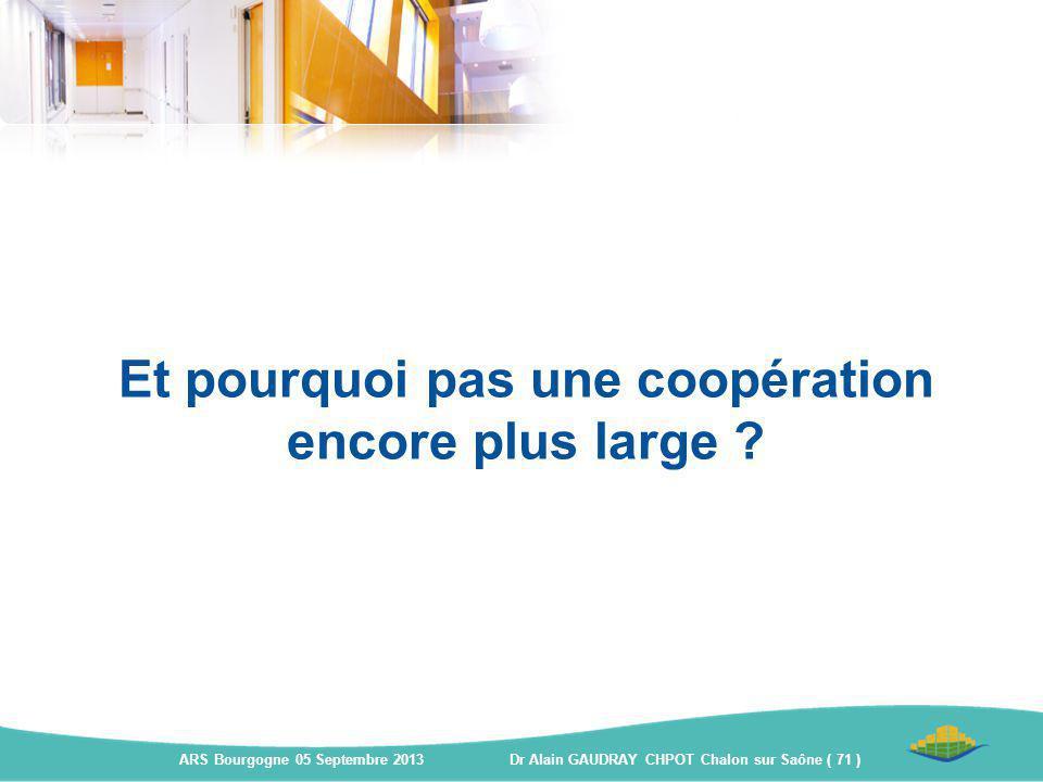 Et pourquoi pas une coopération encore plus large